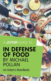 Joosr Guide To... In Defense Of Food By Michael Pollan