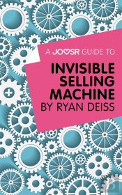 Joosr Guide To... Invisible Selling Machine By Ryan Deiss