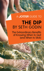 Joosr Guide To... The Dip By Seth Godin