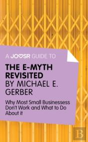 Joosr Guide To... The E-Myth Revisited By Michael E. Gerber