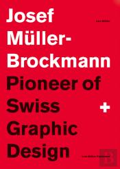 Josef Muller Brockmann Pioneer Of Swiss Graphic Design (New Edition) /Anglais
