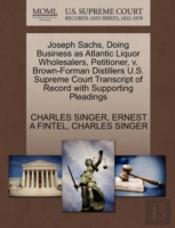 Joseph Sachs, Doing Business As Atlantic Liquor Wholesalers, Petitioner, V. Brown-Forman Distillers U.S. Supreme Court Transcript Of Record With Suppo