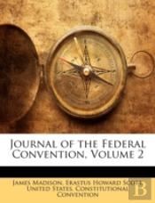 Journal Of The Federal Convention, Volum