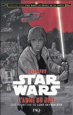 Bertrand.pt - Journey To Star Wars Ep Vii - The Force Awakens -  Tome 2 The Weapon Of A Jedi