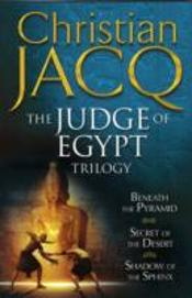 Judge Of Egypt Trilogybeneath The Pyramid; Secrets Of The Desert; Shadow Of The Sphinx