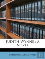 Judith Wynne : A Novel