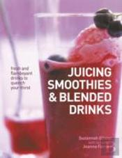 Juicing Smoothies & Blened Drinks