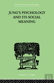 Jung'S Psychology And Its Social Meaning