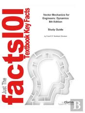 Just The Facts101 E-Study Guide For: Vector Mechanics For Engineers: Dynamics