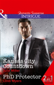 Kansas City Countdown: Kansas City Countdown / Phd Protector (The Precinct: Bachelors In Blue, Book 2)