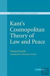 Kant'S Cosmopolitan Theory Of Law And Peace
