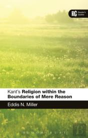 Kant'S 'Religion Within The Boundaries Of Mere Reason'