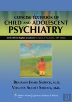 Bertrand.pt - Kaplan And Sadock'S Concise Textbook Of Child And Adolescent Psychiatry