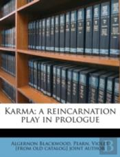 Karma; A Reincarnation Play In Prologue