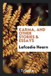 Karma, And Other Stories & Essays