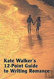 Kate Walker'S 12-Point Guide To Writing Romance