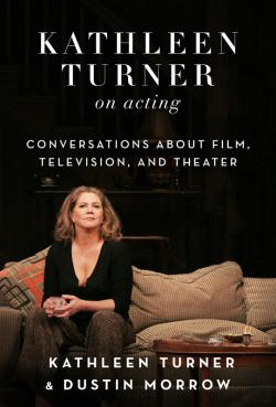 Bertrand.pt - Kathleen Turner On Acting