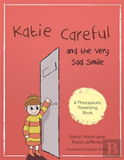 Katie Careful And The Very Sad Smil
