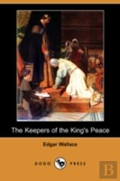 Keepers Of The King'S Peace (Dodo Press)