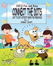 Kids Fun & Easy Connect The Dots - Vol. 1