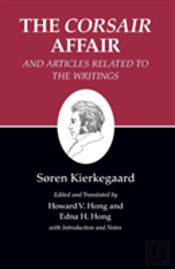 Kierkegaard'S Writings'Corsair Affair' And Articles Related To The Writings