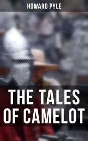 King Arthur And His Knights, The Champions Of The Round Table & Sir Launcelot And His Companions: Complete Camelot Series