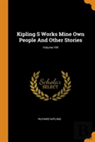 Kipling S Works Mine Own People And Other Stories; Volume Viii
