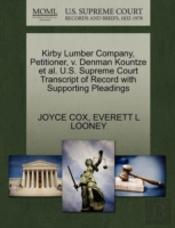 Kirby Lumber Company, Petitioner, V. Denman Kountze Et Al. U.S. Supreme Court Transcript Of Record With Supporting Pleadings