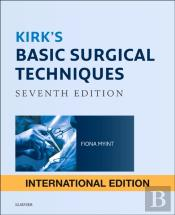Kirk'S Basic Surgical Techniques International Edition