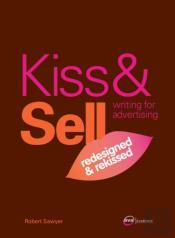Kiss & Sell: Writing For Advertising