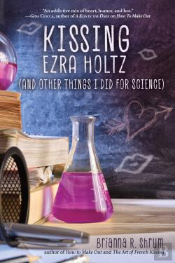 Bertrand.pt - Kissing Ezra Holtz (And Other Things I Did For Science)