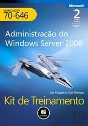 Kit de Treinamento MCITP (Exame 70-646): Administração do Windows Server