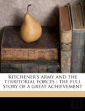 Kitchener'S Army And The Territorial For