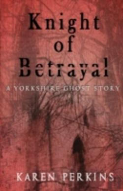 Bertrand.pt - Knight Of Betrayal: A Yorkshire Ghost Story