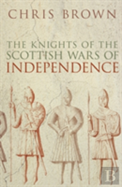 Knights Of The Scottish Wars Of Independence