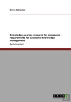 Bertrand.pt - Knowledge As A Key Resource For Companies - Requirements For Successful Knowledge Management