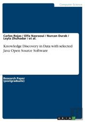 Knowledge Discovery In Data With Selected Java Open Source Software