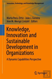 Knowledge, Innovation And Sustainable Development In Organizations