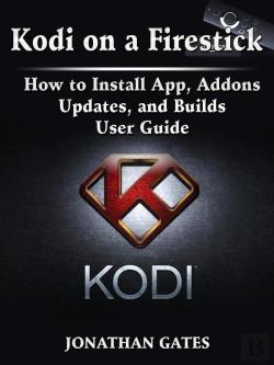 Bertrand.pt - Kodi On A Firestick How To Install App, Addons, Updates, And Builds User Guide