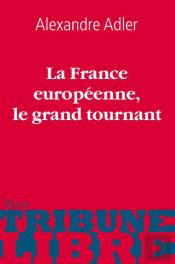 La France Europeenne Le Grand Tournant
