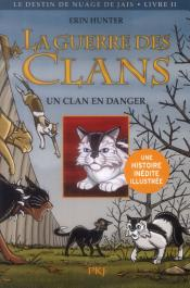 La Guerre Des Clans Cycle Ii T.2 Un Clan En Danger -Illustree-