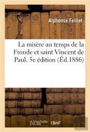 La Misere Au Temps De La Fronde Et Saint Vincent De Paul. 5e Edition