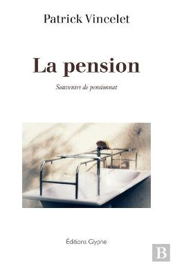 Bertrand.pt - La Pension ; Souvenirs De Pensionnat