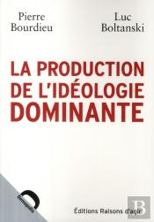La Production De L'Idéologie Dominante