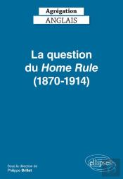 La Question Du Home Rule (1870-1914) Agregation Anglais 2019