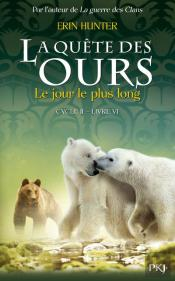 La Quete Des Ours Cycle Ii - Tome 6 The Longest Day