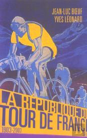 La Republique Du Tour De France, 1903-2003