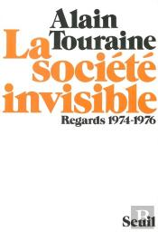 La Societe Invisible. Regards 1974-1976