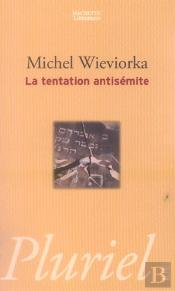 La Tentation Antisemite