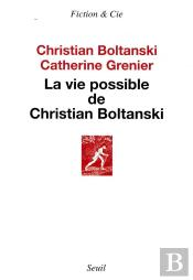 La Vie Possible De Christian Boltanski (Édition 2010)